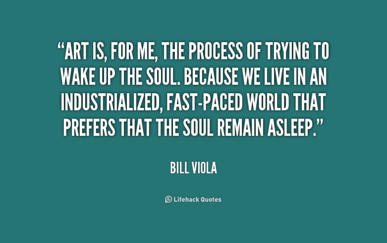 quote-bill-viola-art-is-for-me-the-process-of-165568